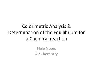 Colorimetric Analysis & Determination of the Equilibrium for a Chemical reaction