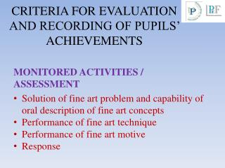 CRITERIA  FOR EVALUATION AND RECORDING OF PUPILS' ACHIEVEMENTS