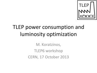 TLEP  p ower consumption and luminosity optimization