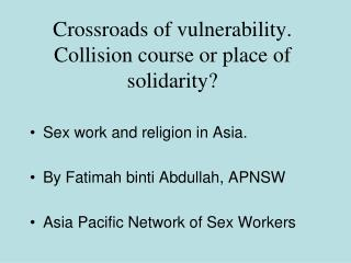 Crossroads of vulnerability. Collision course or place of solidarity?