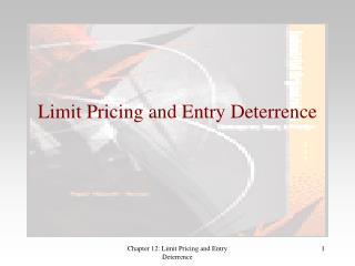 Limit Pricing and Entry Deterrence