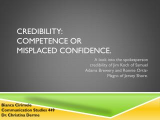 Credibility:  Competence or  misplaced confidence.