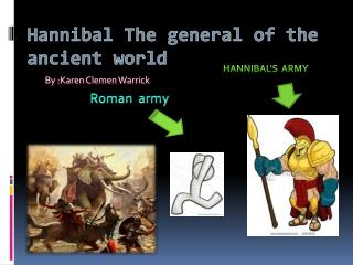 Hannibal The general of the ancient world