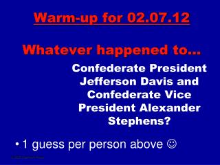 Warm-up for 02.07.12 Whatever happened to…
