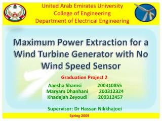 Maximum Power Extraction for a Wind Turbine Generator with No Wind Speed Sensor