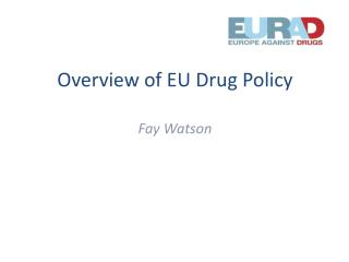 Overview of EU Drug Policy