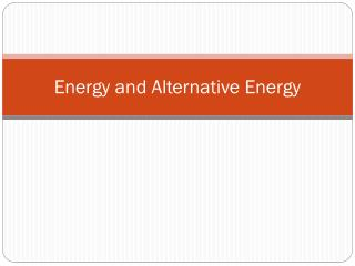 Energy and Alternative Energy