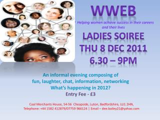An informal evening composing of  fun, laughter, chat, information, networking