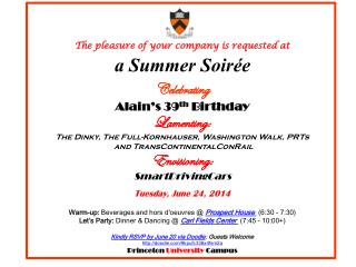 The pleasure of your  company is requested at a Summer Soirée Celebrating
