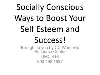 Socially Conscious Ways to Boost Your Self Esteem and Success!
