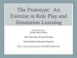 The Prototype:  An Exercise in Role Play and Simulation Learning