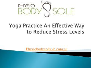 Yoga Practice-An Effective Way to Reduce Stress Levels