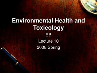 Environmental Health and Toxicology