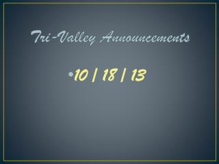 Tri-Valley Announcements