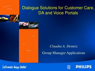 Dialogue Solutions for Customer Care, DA and Voice Portals