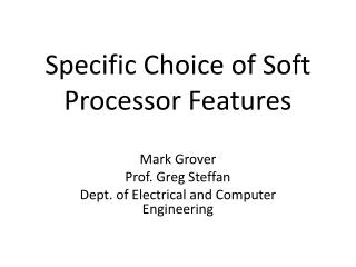 Specific Choice of Soft Processor Features