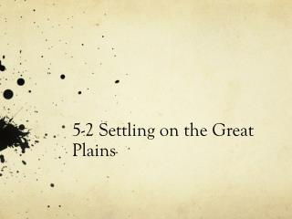 5-2 Settling on the Great Plains