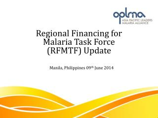 Regional Financing for Malaria Task Force (RFMTF) Update