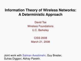 Information Theory of Wireless Networks: A Deterministic Approach