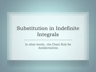 Substitution in Indefinite Integrals
