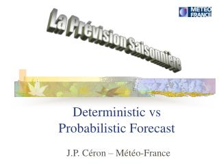 Deterministic vs Probabilistic Forecast