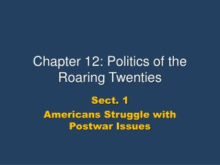 Chapter 12: Politics of the Roaring Twenties