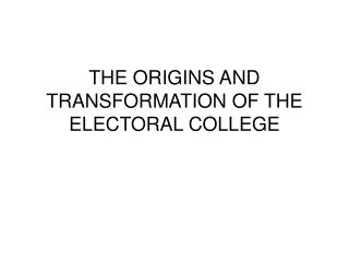 THE ORIGINS AND TRANSFORMATION OF THE ELECTORAL COLLEGE