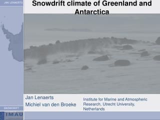 Snowdrift climate of Greenland and Antarctica