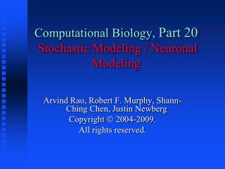 Computational Biology,  Part 20 Stochastic Modeling / Neuronal Modeling