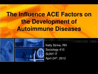 The Influence ACE Factors on the Development of Autoimmune Diseases
