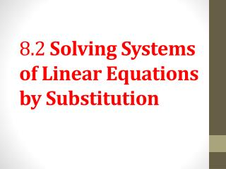 8.2  Solving Systems of Linear Equations by Substitution