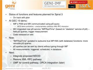 Status of functions and features planned for Spiral 3 On track with plan At GEC  10  demo: