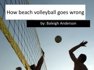 How beach volleyball goes wrong