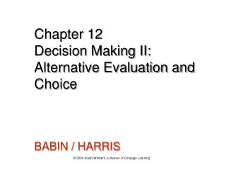 Chapter 12 Decision Making II: Alternative Evaluation and Choice