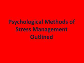 Psychological Methods of Stress Management Outlined