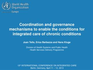 13 th  INTERNATIONAL CONFERENCE ON INTEGRATED CARE Berlin, Germany, April 11 – 12, 2013