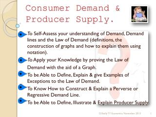 Consumer Demand & Producer Supply.