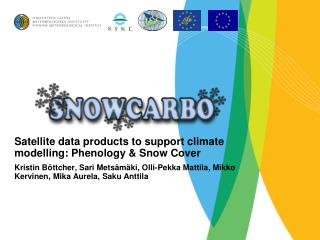 Satellite data products to support climate modelling:  Phenology  & Snow Cover