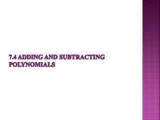 7.4 Adding and Subtracting Polynomials