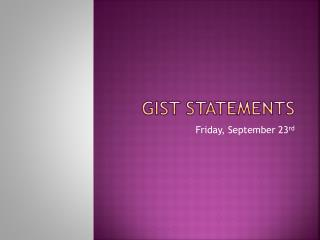 Gist Statements