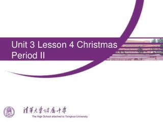 Unit 3 Lesson 4 Christmas Period II