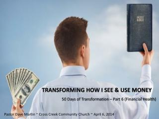 TRANSFORMING HOW I SEE & USE MONEY