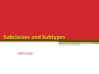 Subclasses and Subtypes