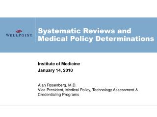 Systematic Reviews and Medical Policy Determinations