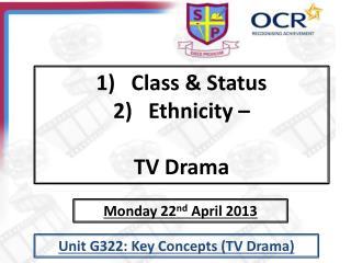 Class & Status Ethnicity – TV Drama