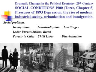 Dramatic Changes in the Political Economy  20th Century  SOCIAL CONDITIONS 1900 Tozer, Chapter 5  Pressures of 1893 Depr