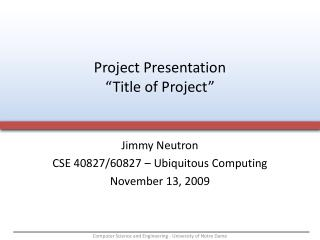 "Project Presentation ""Title of Project"""