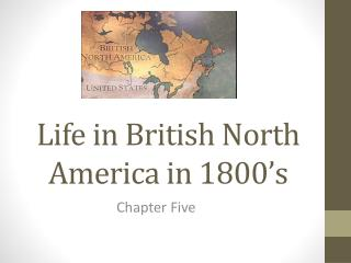 Life in British North America in 1800's
