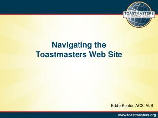 Navigating  the Toastmasters  Web  Site