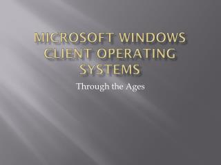 Microsoft Windows Client Operating Systems